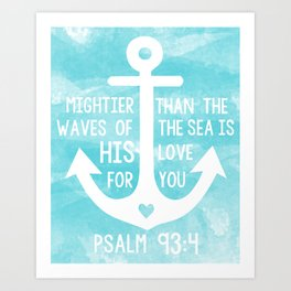 Mightier than the waves of the sea is His love for you Art Print