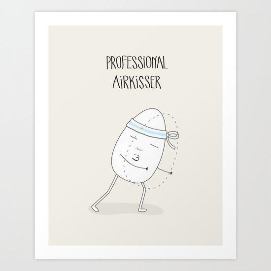 PROFESSIONAL AIRKISSER Art Print