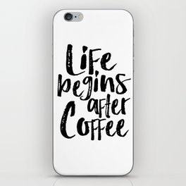 life begins after coffee,but first coffee,coffee sign,kitchen sign,home decor wall art,morning iPhone Skin
