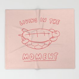 Living in the moment Throw Blanket