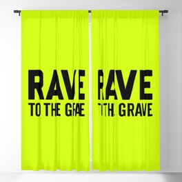 Rave To The Grave Quote Blackout Curtain