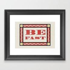 Be Fast Framed Art Print