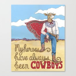 My Heroes Have Always Been Cowboys Canvas Print