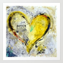 Faith without action is dead. Art Print