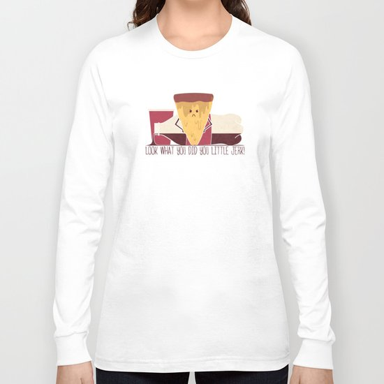 Ruined Pizza Long Sleeve T-shirt