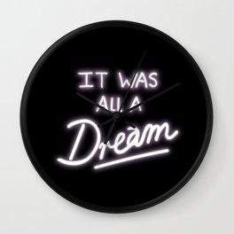 It Was All A Dream Wall Clock