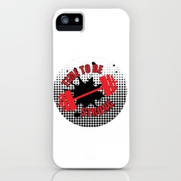 Time To Be Strong iPhone Case