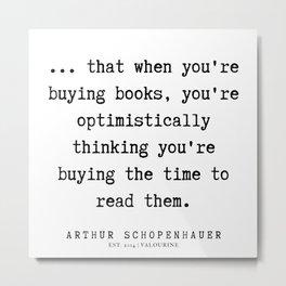 11      Arthur Schopenhauer Quote   191226 Metal Print