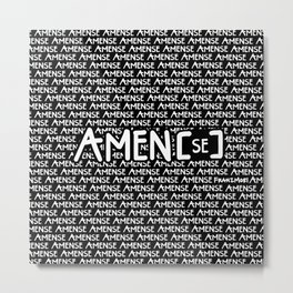 Amen[se] Metal Print