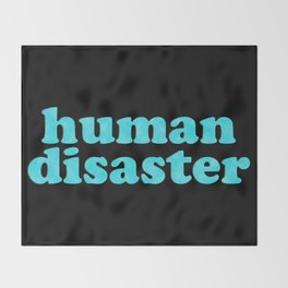 YOU: HUMAN DISASTER Throw Blanket
