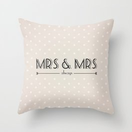 Mrs & Mrs (lesbian content) Throw Pillow