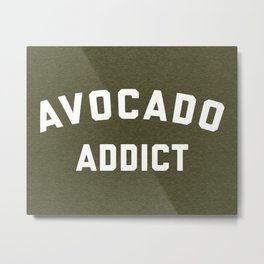 Avocado Addict Funny Quote Metal Print