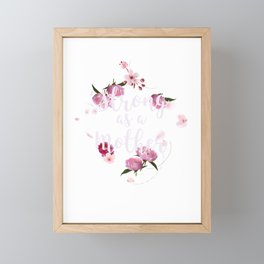 Strong as a Mother Floral Flower Pattern Mother's Day for Mom Mom's Day Framed Mini Art Print
