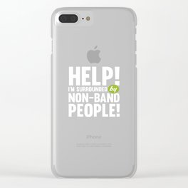 Help! I'm Surrounded by Non-Band People Music T-Shirt Clear iPhone Case