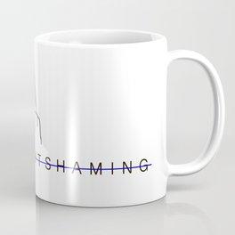 Slut-shaming is bullshit Coffee Mug