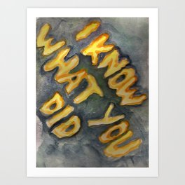 i know what you did Art Print