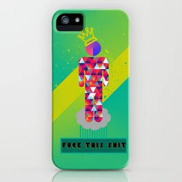 Fuck this shit. iPhone Case