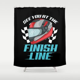 See You At The Finish Line Racer Racing Car Gift Shower Curtain