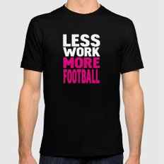 Less work more football Mens Fitted Tee Black 2X-LARGE