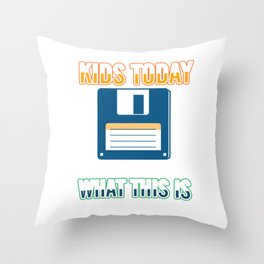 Kids Today Have No Idea Classic Diskette Floppy Disk Discs Disket Computer Gift Throw Pillow