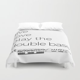 Live, love, play the double bass Duvet Cover