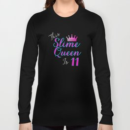 This Slime Queen Is 11, Slime Queen 11th Birthday, Slime Life, Slime Party Long Sleeve T-shirt