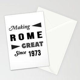 Making Rome Great Since 1973 Stationery Cards
