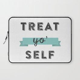 Treat Yo' Self Laptop Sleeve
