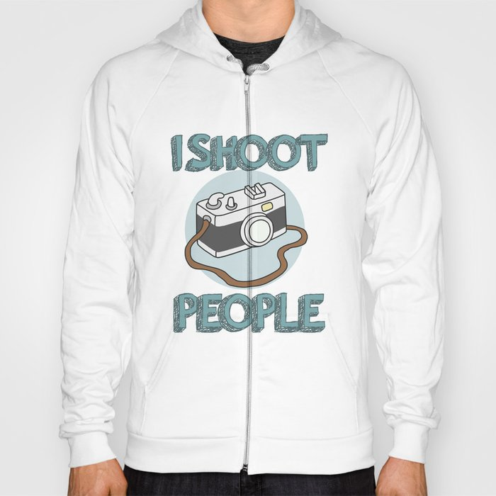 I Shoot People Hoody