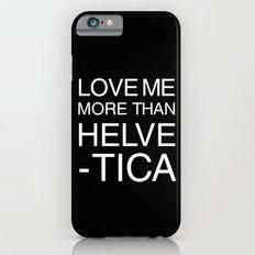 Love Helvetica iPhone 6s Slim Case