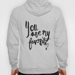 """""""You are my favorite"""" brush lettered print Hoody"""