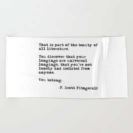 The beauty of all literature - F Scott Fitzgerald Beach Towel