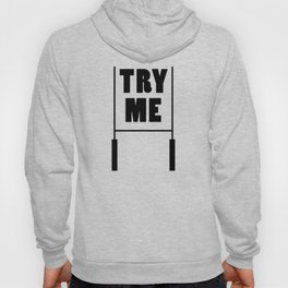 Try Me Hoody