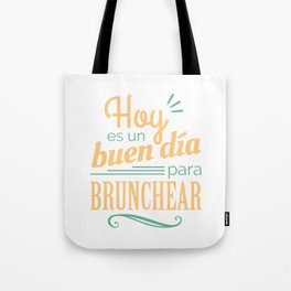 Today is a good day to brunch Tote Bag