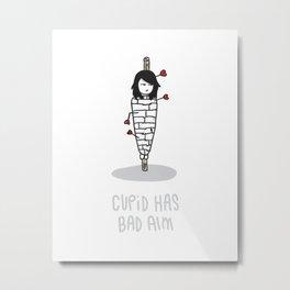 Cupid Has Bad Aim Metal Print