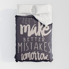 Let's make better mistakes tomorrow - motivation - quote - happiness - inspiration - Comforters