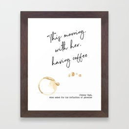 This Morning with Her, Having Coffee. Paradise Definition. Johnny Cash Framed Art Print