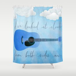 I've Looked At Clouds From Both Sides Now Shower Curtain