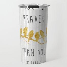 Brave Travel Mug