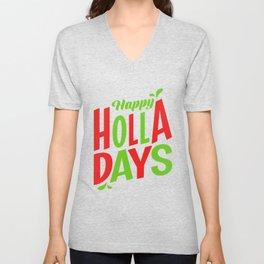 Happy Holla Days Christmas Holiday Season Unisex V-Neck