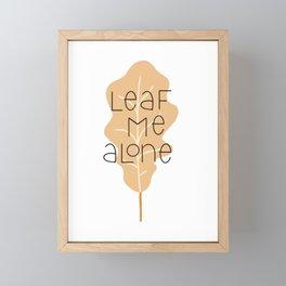 Leaf Me Alone Framed Mini Art Print