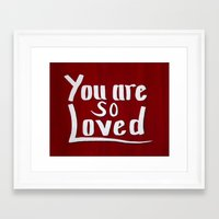 you are so loved Framed Art Prints featuring You are so loved by Dori Laine