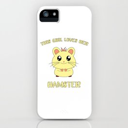 Funny This Girl Loves Her Hamster Love Cute Kids Girlie Pet Design iPhone Case