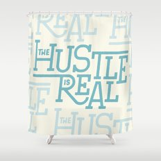 The Hustle is Real Shower Curtain