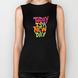 today is a new day Biker Tank