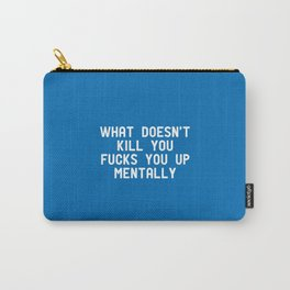 Mentally Carry-All Pouch