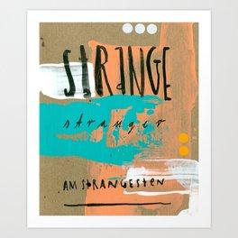 STRANGE stranger Art Print