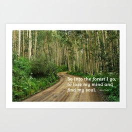 Into the Woods I Go To Find My Soul Art Print