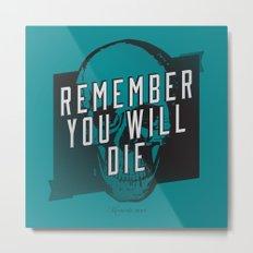 Memento mori - Remember you will die Metal Print
