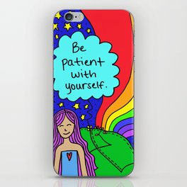 Be patient with yourself. iPhone Skin
